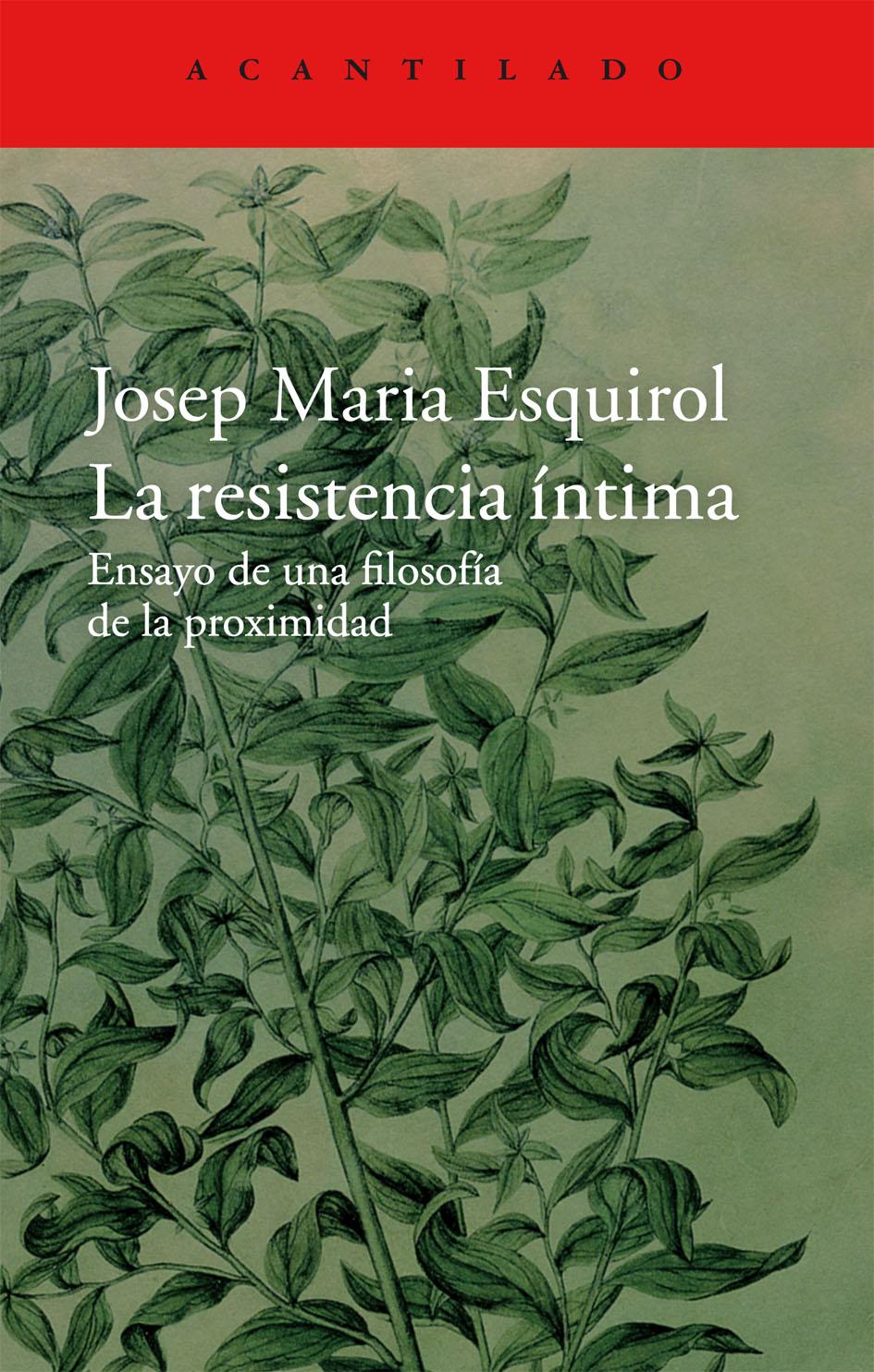 La resistencia íntima: ensayo de una filosofía de la proximidad