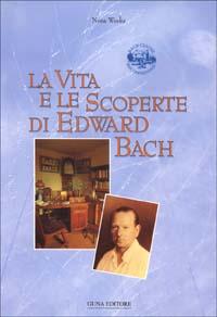 La vita e le scoperte di Edward Bach