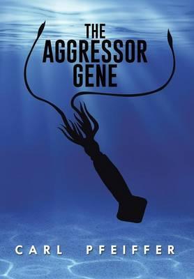 The Aggressor Gene