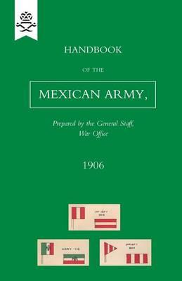 Handbook of the Mexican Army, 1906