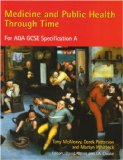 Medicine and Public Health Through Time for Aqa Gcse Specification a