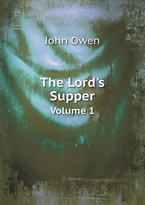 The Lord's Supper Volume 1