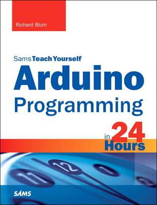 Arduino Programming in 24 Hours