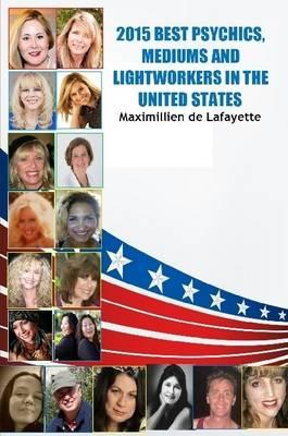2015 Best Psychics, Mediums And Lightworkers In The United States