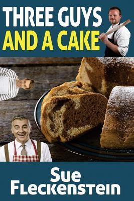 Three Guys and a Cake