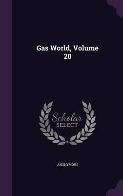 Gas World; Volume 20