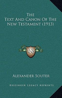 The Text and Canon of the New Testament (1913)
