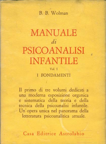 Manuale di psicoanalisi infantile / I fondamenti