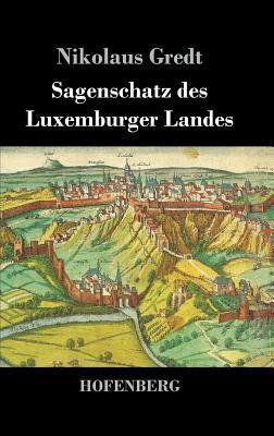 Sagenschatz des Luxemburger Landes