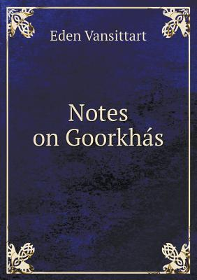 Notes on Goorkha S