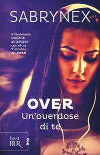 Un'overdose di te. O...