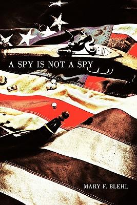 A Spy Is Not a Spy