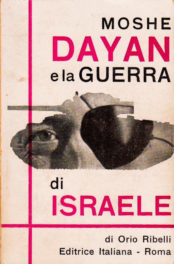 Moshe Dayan e la guerra di Israele
