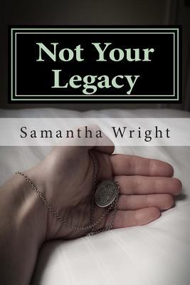 Not Your Legacy