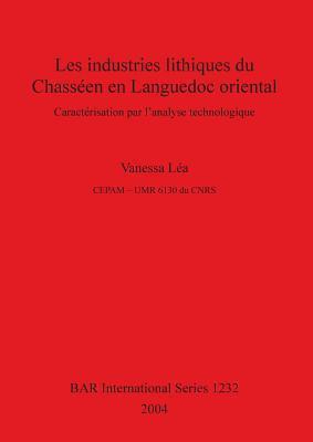 Les Industries Lithiques Du Chasseen En Languedoc Oriental