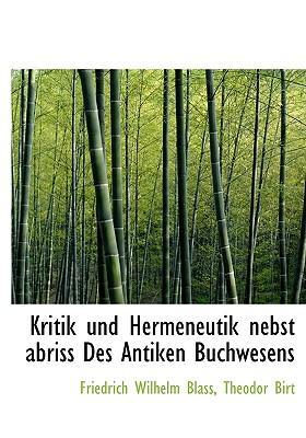 Kritik Und Hermeneutik Nebst Abriss Des Antiken Buchwesens