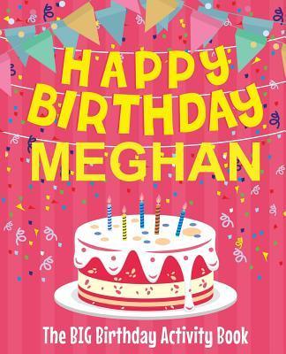 Happy Birthday Meghan - The Big Birthday Activity Book