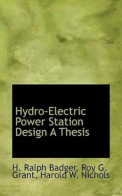 Hydro-Electric Power Station Design a Thesis