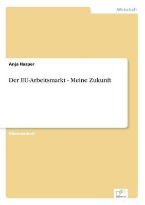 Der EU-Arbeitsmarkt - Meine Zukunft