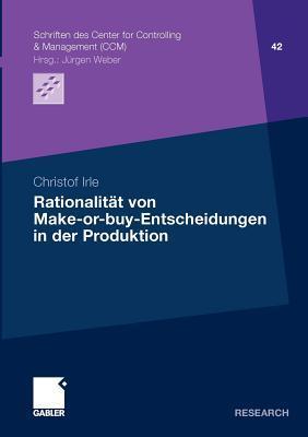Rationalitat von Make-or-Buy-entscheidungen in der produktion