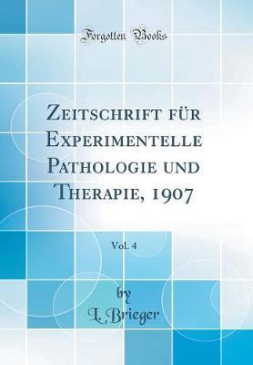 Zeitschrift für Experimentelle Pathologie und Therapie, 1907, Vol. 4 (Classic Reprint)