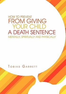 How to Prevent from Giving Your Child a Death Sentence Mentally, Spiritually and Physically