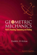 Geometric Mechanics, Part II
