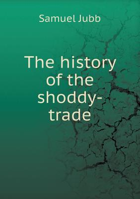 The History of the Shoddy-Trade