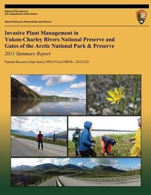 Invasive Plant Management in Yukon-Charley Rivers National Preserve and Gates of the Arctic National Park & Preserve