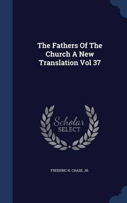 The Fathers of the Church a New Translation Vol 37