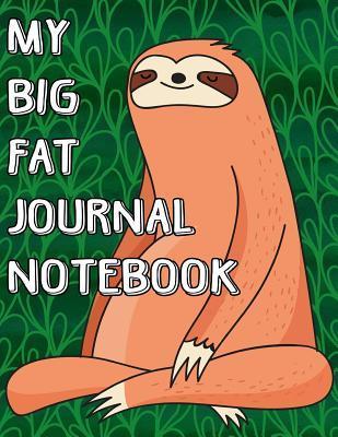 My Big Fat Journal Notebook Cute Sloth Meditating