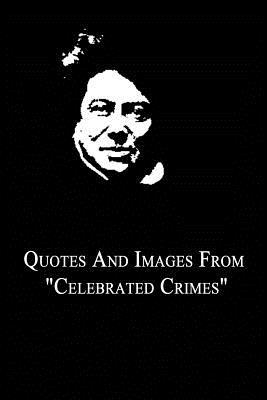 "Quotes and Images from ""Celebrated Crimes"""