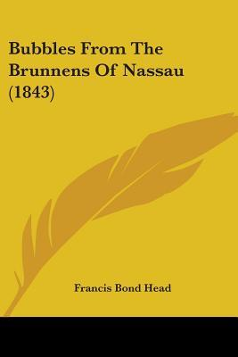 Bubbles from the Brunnens of Nassau (1843)
