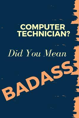 Computer technician? Did You Mean Badass