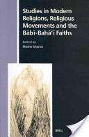 Studies in modern religions, religious movements and the Bābī-Bahā'ī faiths