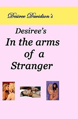 Desiree's in the Arms of a Stranger