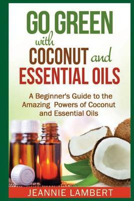 Go Green With Coconut and Essential Oils