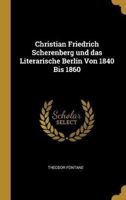 Christian Friedrich Scherenberg Und Das Literarische Berlin Von 1840 Bis 1860