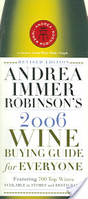 Andrea Immer Robinson's 2006 Wine Buying Guide for Everyone