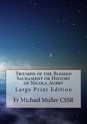 Triumph of the Blessed Sacrament or History of Nicola Aubry