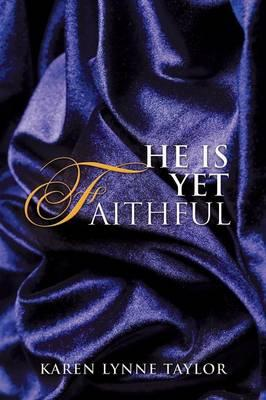 He Is Yet Faithful