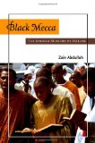 Black Mecca:The African Muslims of Harlem