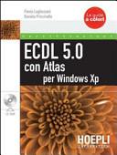 ECDL 5.0 con Atlas per XP. Con CD-ROM