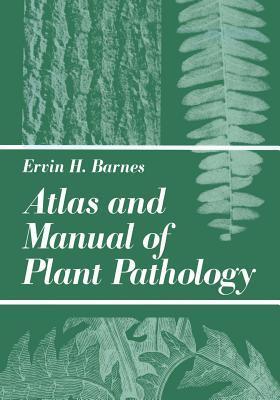 Atlas and Manual of Plant Pathology