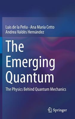 The Emerging Quantum