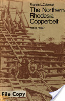The Northern Rhodesia Copperbelt, 1899-1962