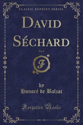 David Séchard, Vol. 2 (Classic Reprint)