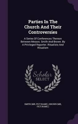 Parties in the Church and Their Controversies