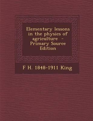 Elementary Lessons in the Physics of Agriculture