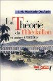 La Théorie du Médaillon et autres contes